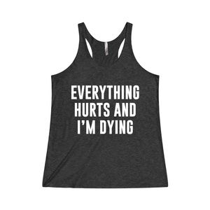Everything Hurts Gym Workout Crossfit Fitness Tank